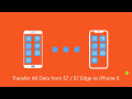 Transfer Data from Samsung Galaxy S7 / S7 Edge to iPhone X